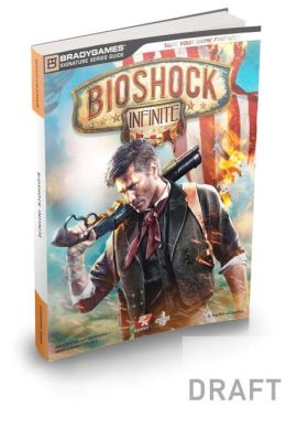 BioShock Infinite Signature Series Guide