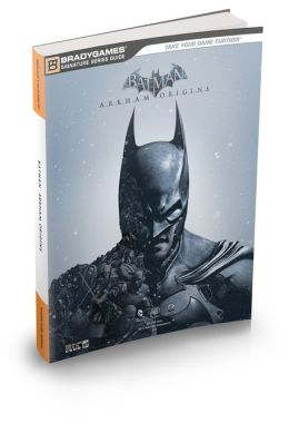 Batman: Arkham Origins Signature Series Strategy Guide