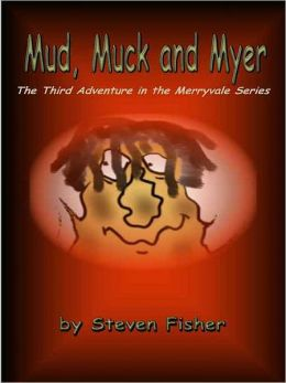 Mud, Muck and Myer [Merryvale Series Book 3]