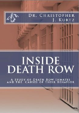 Inside Death Row: The Study of Death Row Inmates and the Causes of Their Behavior