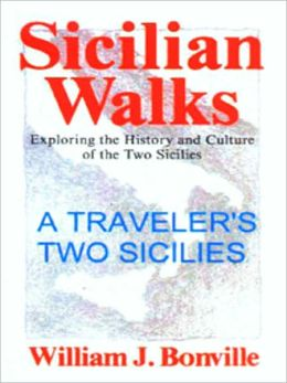A Traveler's Two Sicilies: Exploring the History and Culture of Southern Italy and Sicily