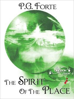 The Spirit of the Place [Oberon Series Book 6]