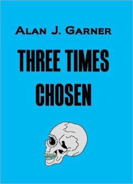 Three Times Chosen