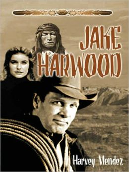 Jake Harwood: A Western Novel