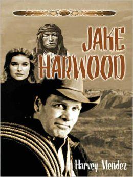 Jake Harwood: A Western Novel