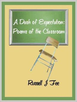 A Dash of Expectation: Poems of the Classroom