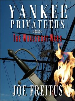 Yankee Privateers: The Whaleboat Wars