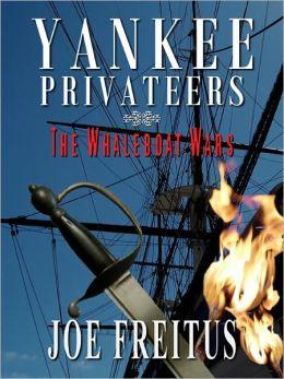 Yankee Privateers: The Whaleboat Wars