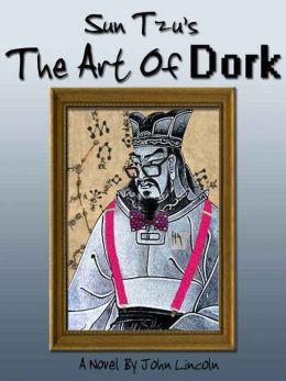 Sun Tzu's The Art of Dork