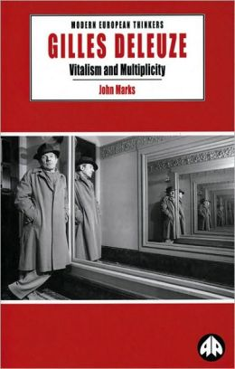 Gilles Deleuze: Vitalism and Multiplicity