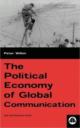 Political Economy Of Global Communication: An Introduction