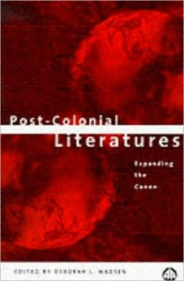 Post-Colonial Literatures: Expanding the Canon