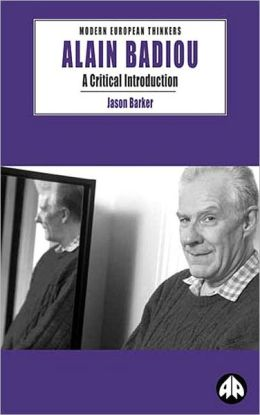 Alain Badiou: A Critical Introduction