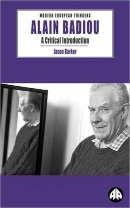 Alain Badiou: A Critical Introduction