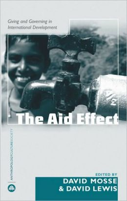 Aid Effect: Ethnographies of Development Practice and Neo-liberal Reform