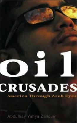 Oil Crusades: America Through Arab Eyes