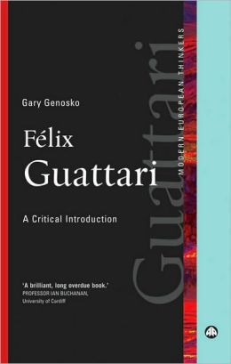 Felix Guattari: A Critical Introduction