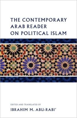 The Contemporary Arab Reader on Political Islam