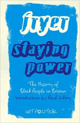 Staying Power: The History of Black People in Britain, Second Edition
