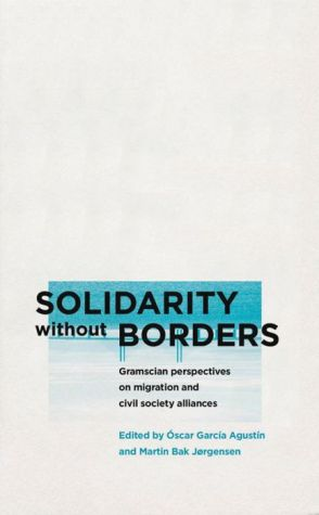 Solidarity without Borders: Gramscian Perspectives on Migration and Civil Society