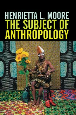 The Subject of Anthropology: Gender, Symbolism and Psychoanalysis