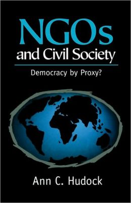 NGOs And Civil Society: Democracy By Proxy