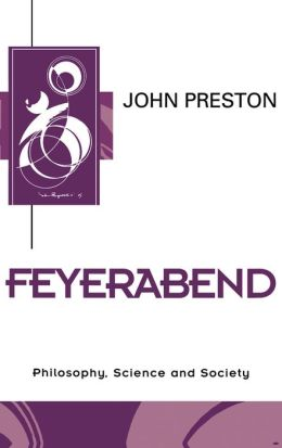 Feyerabend: Philosophy, Science and Society