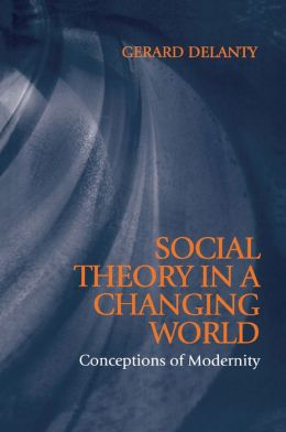 Social Theory In A Changing World; Conceptions of Modernity