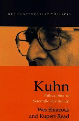 Kuhn: Philosopher of Scientific Revolutions