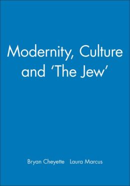 Modernity, Culture and 'The Jew'
