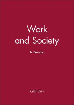 Work and Society Work and Society: A Reader a Reader