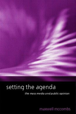 Setting the Agenda: The Mass Media and Public Opinion