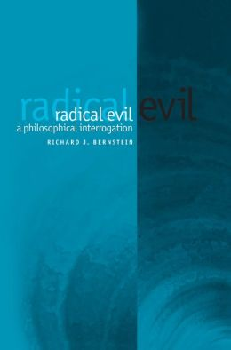 Radical Evil: A Philosophical Interrogation