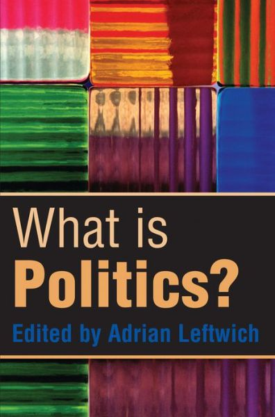 What is Politics?: The Activity and It's Study