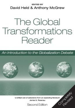 Global Transformations Reader: An Introduction to the Globalization Debate