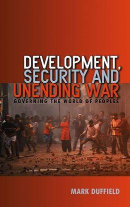 Development, Security and Unending War