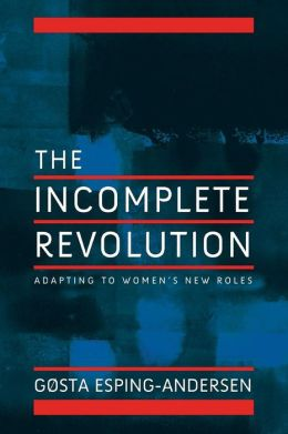 Incomplete Revolution: Adapting Welfare States to Women's New Roles