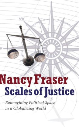 Scales of Justice : Reimagining Political Space in a Globalizing World