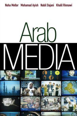 Arab Media : Globalization and Emerging Media Industries