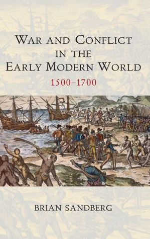 War and Conflict in the Early Modern World: 1500-1700