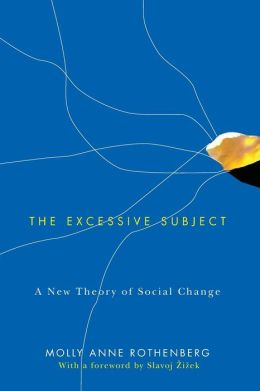 The Excessive Subject: A New Theory of Social Change