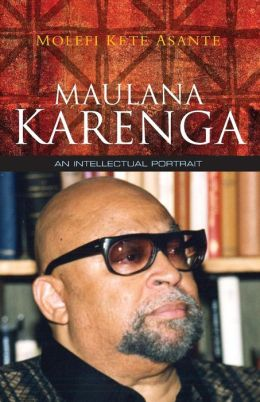 Maulana Karenga: An Intellectual Portrait