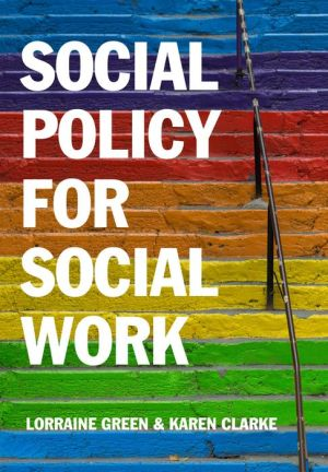Social Policy for Social Work: A Critical Introduction to Key Themes and Issues