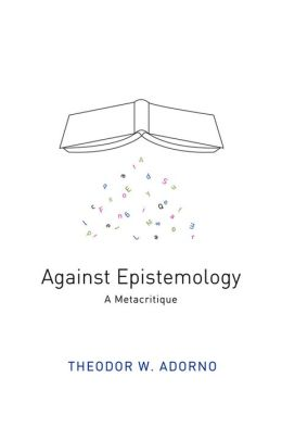 Against Epistemology: A Metacritique