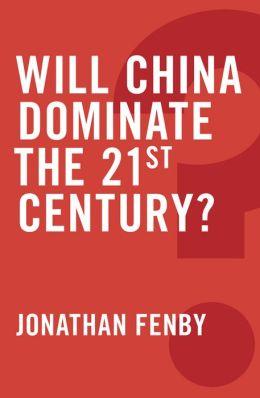 Will China Dominate the 21st Century