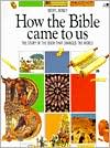 How the Bible Came to Us: The Story of the Book That Changed the World