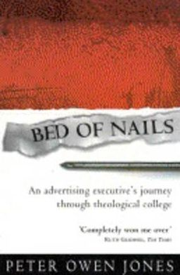 Bed of Nails: An Advertising Executive's Journey Through Theological College