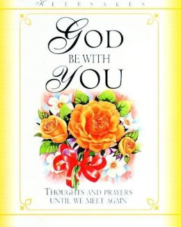 God Be with You: Thoughts and Prayers until We Meet Again