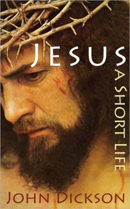 Jesus: A Short Life