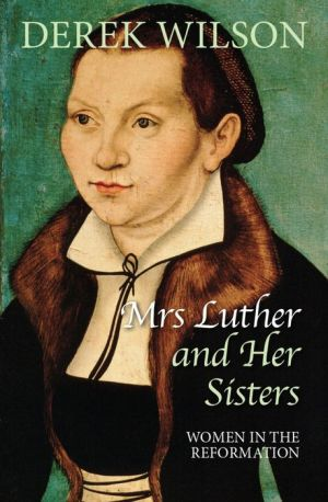Mrs. Luther: Women in the Reformation